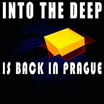 Into The Deep - Is Back in Prague