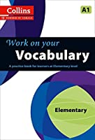 Work on Your Vocabulary: A Practice Book for Learners at Elementary Level (Collins Work on Your)
