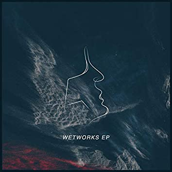 Wetworks EP