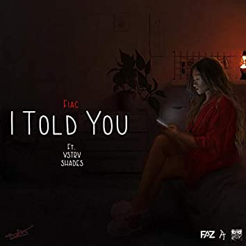 I Told You (feat. VSTRV & Shades music)