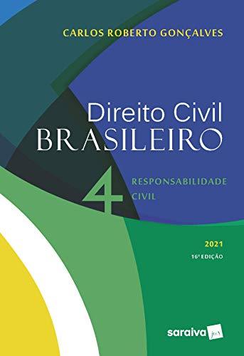 Direito Civil Brasileiro: Responsabilidade civil: Volume 4