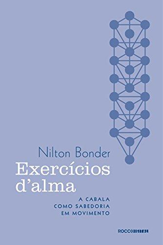 Exercícios d'alma: A Cabala como sabedoria em movimento (Portuguese Edition)
