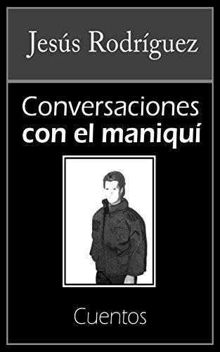 Conversaciones con el maniquí: Cuentos