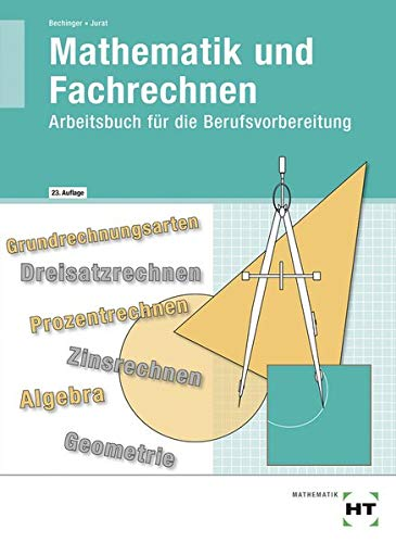 Mathematik und Fachrechnen: Arbeitsbuch für die Berufsvorbereitung