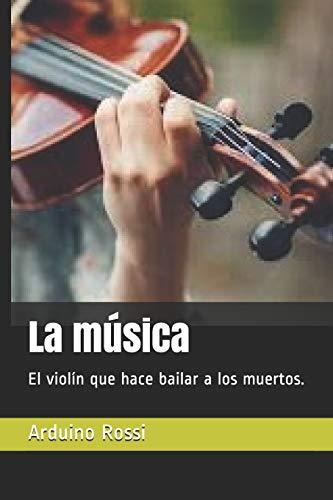 La música: El violín que hace bailar a los muertos.