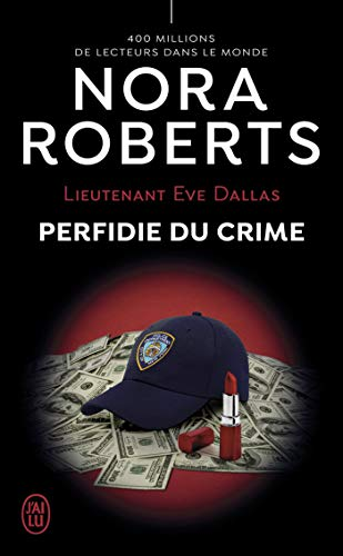 Lieutenant Eve Dallas (Tome 32) - Perfidie du crime (French Edition)