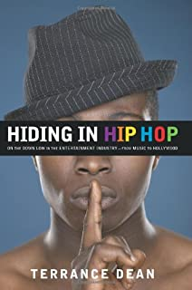 Hiding In Hip Hop: My Down Low Life in Hollywood and Hip Hop