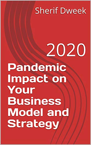 Pandemic Impact on Your Business Model and Strategy: 2020 (English Edition)