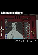 A Dungeon of Days: A Collection of Rhymes and Poems