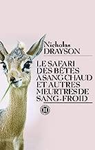 Le safari des b??tes ?? sang chaud et autres meurtres de sang-froid by Nicholas Drayson (2013-02-06)