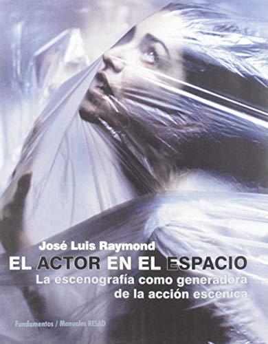 El actor en el espacio: La escenografía como generadora de la acción escénica: 225 (Arte / Teoría teatral)
