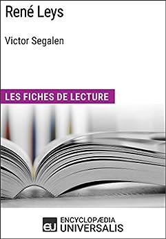 René Leys de Victor Segalen: Les Fiches de lecture d'Universalis par [Encyclopaedia Universalis]