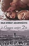 Zwei Etagen unter Dir (Silk Street Apartments)