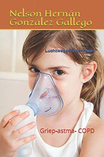 Luchtwegaandoeningen: Griep-astma- COPD