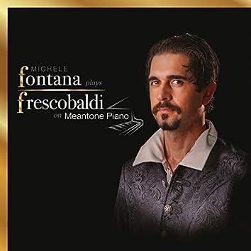 Fontana plays Frescobaldi on Meantone Piano