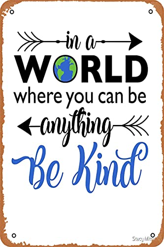 KASDBOPA in a World Where You Can Be Anything Be Kind Poster 8x12 Inch Retro Vintage Metal Sign Home Man Cave Art