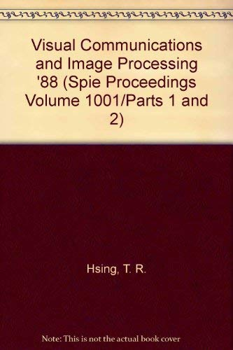Visual Communications and Image Processing '88 (Spie Proceedings Volume 1001/Parts 1 and 2)