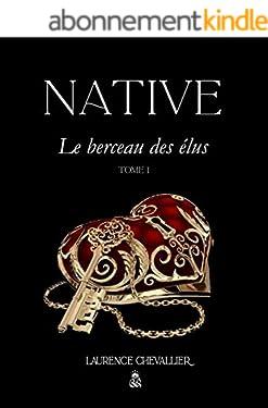 Native - Le berceau des elus, Tome 1
