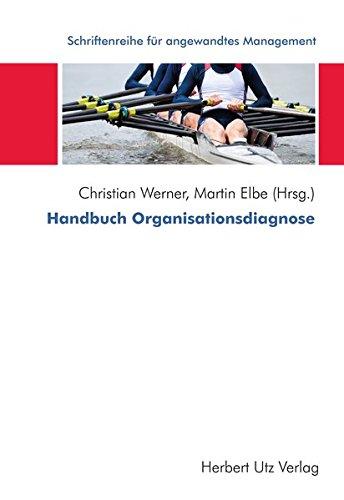 Handbuch Organisationsdiagnose (Schriftenreihe des internationalen Hochschulverbunds IUNworld)
