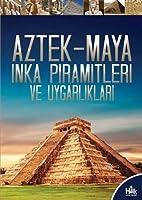 Aztek-Maya Inka Piramitleri ve Uygarliklari