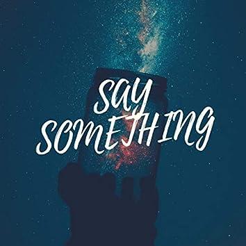 Say Something (feat. Angelica Del Nibbio)