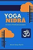 Yoga Nidrâ: El Somni Profund Conscient. Edició Revisada i Ampliada. Abril 2019