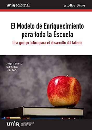 El modelo de enriquecimiento para toda la escuela: Una guía práctica para el desarrollo del talento (Estudios Maior)