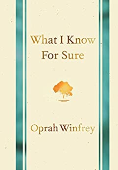 What I Know for Sure by [Oprah Winfrey]