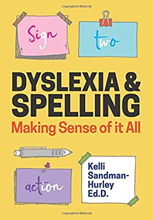 Dyslexia and Spelling: Making Sense of It All