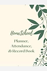 Homeschool Planner, Attendance, & Record Book: Undated 52 week for planning by day or subject with extra dot grid and lined pages Paperback