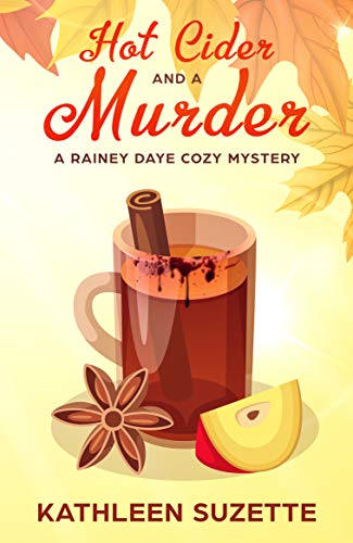 Hot Cider and a Murder: A Rainey Daye Cozy Mystery, book 6 (English Edition)
