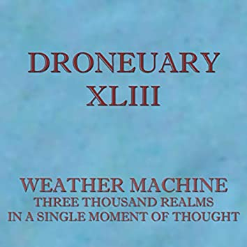 Droneuary XLIII - Three Thousand Realms in a Single Moment of Thought