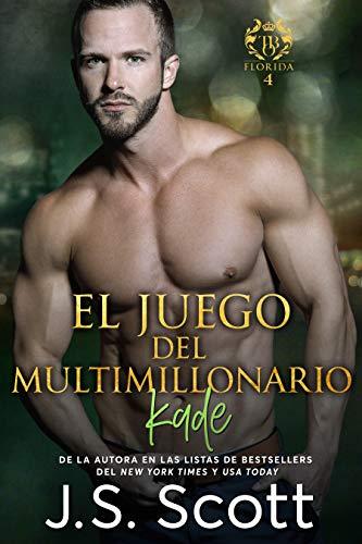 El Juego del Multimillonario ~ Kade: La Obsesión del Multimillonario ~ Libro 4