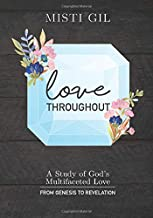 Love Throughout: A Study of God's Multifaceted Love from Genesis to Revelation (Bible Study Shorts)