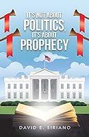 It's Not About Politics, It's About Prophecy