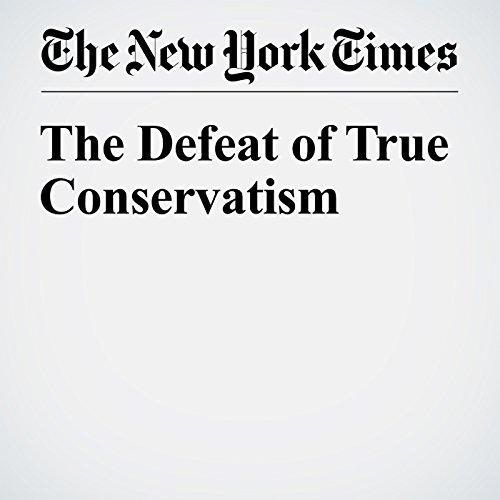 The Defeat of True Conservatism audiobook cover art
