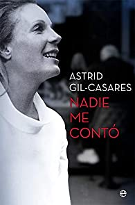Nadie me contó par Astrid Gil-Casares Marlier