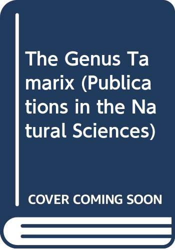 The Genus Tamarix (Publications of the Israel Academy of Sciences and Humanities: Section of Sciences)