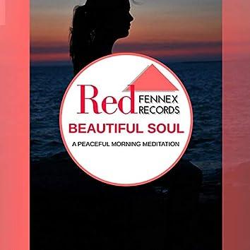 Beautiful Soul - A Peaceful Morning Meditation