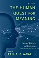 The Human Quest for Meaning: Theories, Research, and Applications (Personality and Clinical Psychology)