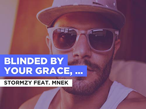 Blinded by Your Grace, Pt. 2 in the Style of Stormzy feat. MNEK