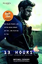 13 Hours : Der Insider-Bericht uber die wahren Ereignisse in Benghazi [ 13 Hours: The Inside Account of What Really Happen...