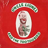 Tales And Tunes Of Uncle Lionel And The Too Too Bird