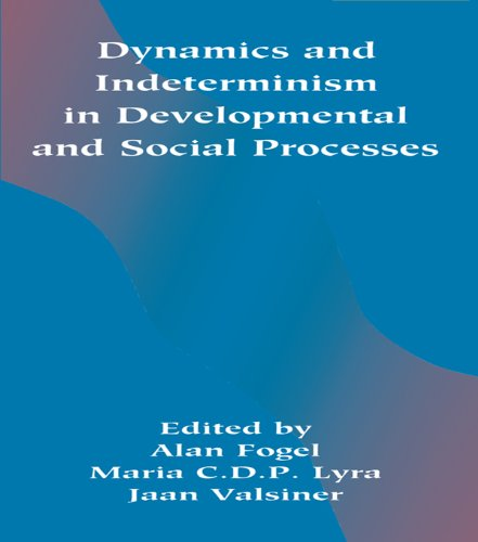 Dynamics and indeterminism in Developmental and Social Processes