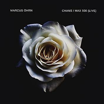 Chans / Max 500 (Live)