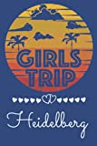Girls Trip Heidelberg: Trip Gift Journal , Berlin City Lovers, A Journal for Road Trips, Traveling, Vacations, Camping, Beach Lovers, or any Adventure to be remembered.