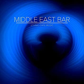 Middle East Bar - Ethnic Cafe Music