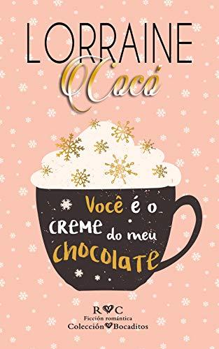 Você é o creme do meu chocolate