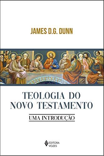 Teologia do Novo Testamento: Uma introdução