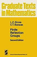 Finite Reflection Groups (Graduate Texts in Mathematics (99))